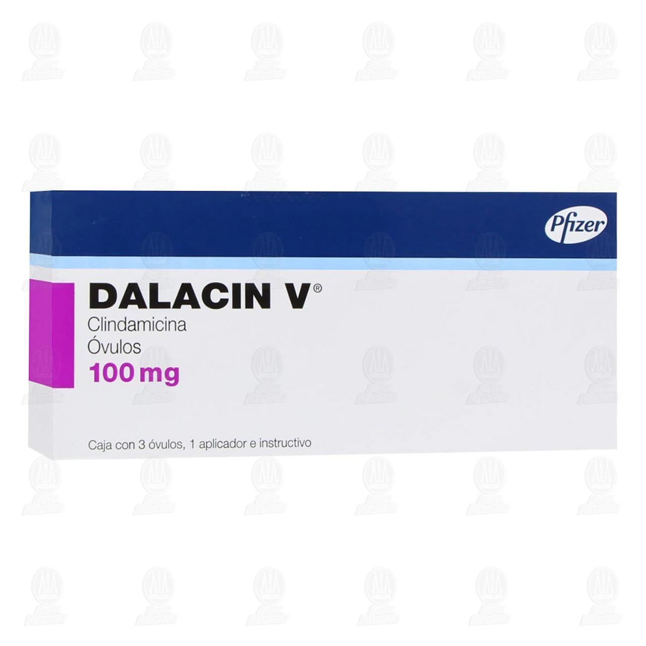 Comprar Dalacin V 100mg 3 Óvulos en Farmacias Guadalajara